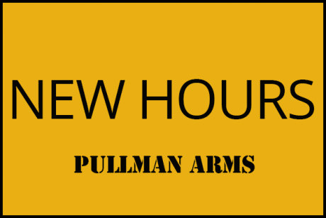 Pullman Arms- New Hours
